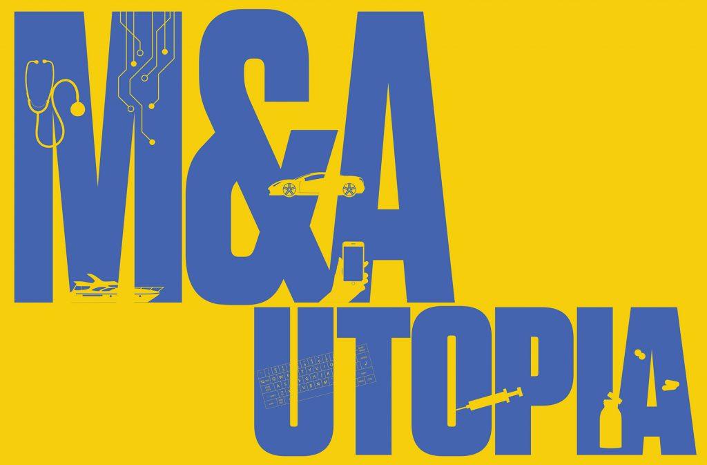 M&A Utopia